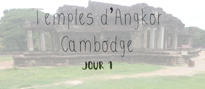 Organiser son circuit aux temples d'Angkor, Cambodge